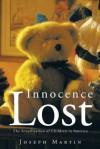 Innocence Lost: The Sexualization of Children in America - Joseph Martin