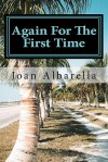 Again for the First Time: Poetry by Joan Albarella - Joan Albarella
