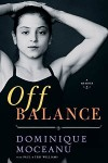 Off Balance: A Memoir - Dominique Moceanu, Teri Williams, Paul Williams