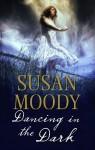 Dancing in the Dark - Susan Moody