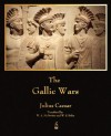 The Gallic Wars - Julius Caesar, W. A. McDevitte, W. S. Bohn