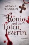Der König und die Totenleserin - Ariana Franklin, Klaus Timmermann, Ulrike Wasel