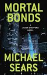 Mortal Bonds - Michael Sears