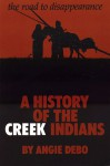 The Road to Disappearance: A History of the Creek Indians - Angie Debo