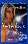 The Unbegotten: Yesterday's Kingdom - James Gordon