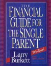The Financial Guide for the Single Parent Workbook - Larry Burkett, Cheri Fuller