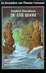 De ene boom (De kronieken van Thomas Covenant, tweede serie, #2) - Max Schuchart, Stephen R. Donaldson
