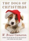 The Dogs of Christmas - W. Bruce Cameron