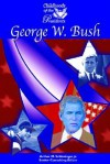 George W. Bush (Childhoods Of The Presidents) - William Thompson, Dorcas Thompson