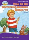 How To Do Something Besides Watch TV (Survival Skills) - Joy Berry