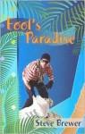 Fool's Paradise - Steve Brewer