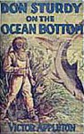 Don Sturdy On The Ocean Bottom or, The Strange Cruise Of The Phantom - Victor Appleton, Walter S. Rogers