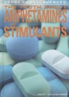 The Truth about Amphetamines and Stimulants - Nicolette P. Conti, Paula Johanson