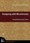 Designing with Microformats for a Beautiful Web, DVD - Andy Clarke