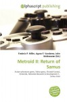 Metroid II: Return of Samus - Agnes F. Vandome, John McBrewster, Sam B Miller II