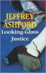 Looking-Glass Justice - Jeffrey Ashford