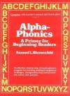 Alpha-Phonics: A Primer For Beginning Readers - Samuel L. Blumenfeld