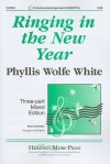 Ringing in the New Year: Three-Part Mixed Edition - Phyllis Wolfe White