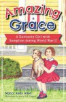 Amazing Grace: A Kentucky Girl with Gumption During World War II - Nancy Kelly Allen