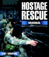Hostage Rescue Manual: Tactics of the Counter-Terrorist Professionals-Revised Edition - Leroy Thompson, David Rooney