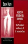 Words of Wisdom for Our World: The Precautions and Counsels of St. John of the Cross - Susan Annette Muto, Juan de la Cruz