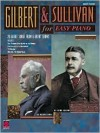 Gilbert and Sullivan for Easy Piano - W.S. Gilbert, Arthur Sullivan