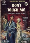 Don't Touch Me - MacKinlay Kantor