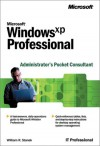 Microsoft Windows XP Professional Administrator's Pocket Consultant - William R. Stanek