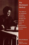 The Montessori Method: The Origins of an Educational Innovation: Including an Abridged and Annotated Edition of Maria Montessori's the Montessori Method - Gerald Lee Gutek, Maria Montessori, Montessori