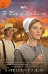 A Man of His Word (A Hearts of Middlefield Novel) - Kathleen Fuller