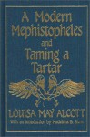 A Modern Mephistopheles and Taming a Tartar - Louisa May Alcott, Madeleine B. Stern