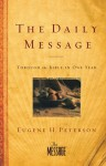 The Daily Message Paperback: Through the Bible in One Year - Eugene H. Peterson, Donald S. Whitney