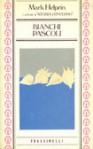 Bianchi pascoli - Mark Helprin, Adriana Dell'Orto