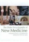 The Duke Encyclopedia of New Medicine: Conventional and Alternative Medicine for All Ages - The Duke Center for Integrative Medicine, Linda Smith