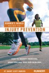 Runner's World Guide to Injury Prevention: How to Identify Problems, Speed Healing, and Run Pain-Free - Dagny Scott Barrios
