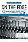 On the Edge: A Comprehensive Guide to Blade Server Technology - Kiran Mani, Bradley Jee