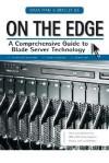 On the Edge: A Comprehensive Guide to Blade Server Technology - Kiran Mani, Bradley Jee