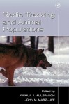 Radio Tracking and Animal Populations - John M. Marzluff, Joshua Millspaugh