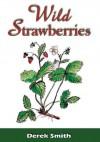 Wild Strawberries - Derek Smith