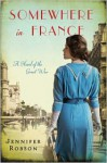 Somewhere in France: A Novel of the Great War - Jennifer Robson