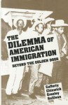 The Dilemma of American Immigration: Beyond the Golden Door - Pastora San Juan Cafferty, Andrew M. Greeley, Barry R. Chiswick