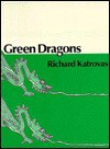 Green Dragons - Richard Katrovas