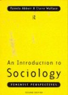 An Introduction to Sociology: Feminist Perspectives - Pamela Abbott, Claire Wallace