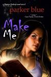 Make Me - Parker Blue