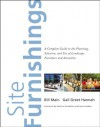 Site Furnishings: A Complete Guide to the Planning, Selection and Use of Landscape Furniture and Amenities - Bill Main, Gail Greet Hannah