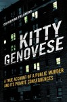 Kitty Genovese: A True Account of a Public Murder and Its Private Consequences - Catherine Pelonero