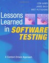 Lessons Learned in Software Testing: A Context-Driven Approach - Cem Kaner, James Marcus Bach, Bret Pettichord