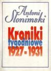 Kroniki tygodniowe t. 1, 1927-1931 - Antoni Słonimski