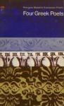 Four Greek Poets - C.P. Cavafy, Nikos Gatsos, George Seferis, Odysseus Elytis