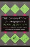 The Consolations of Philosophy (Vintage International) - Alain de Botton